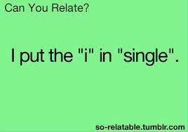 Funny Being Single Quotes Simple Funny Quotes I Put The I In Single Dump A Day