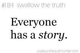 Story Quotes Everyone Has A Story Quotes Story Image 24 On Favim 18