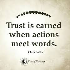 Words Quotes Enchanting Trust Is Earned When Actions Meet Words Quote 48 Quotes