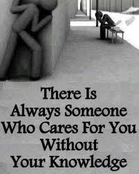 I Care About You Quotes Gorgeous There's Always Someone Who Cares About You Without Your Knowledge