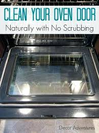 cleaning that brown stained oven door glass how to clean your oven door naturally get that