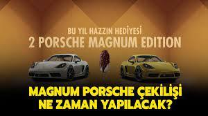 Magnum Porsche çekilişi 2021 yapıldı mı, ne zaman yapılacak?