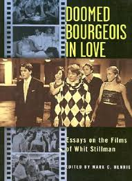 doomed bourgeois in love essays on the films of whit stillman by 120241