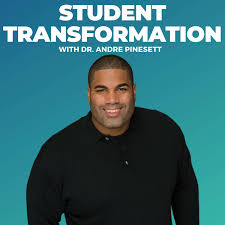 Student Transformation with Dr. Andre Pinesett