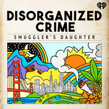 Disorganized Crime: Smuggler's Daughter