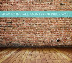 installing an interior brick wall aka
