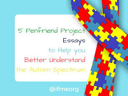 penfriend project essays to help you better understand the  5 penfriend project essays to help you better understand the autism spectrum