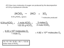 ppt 15 how many molecules of oxygen are produced by the decomposition of 6 54 g of potassium chlorate powerpoint presentation id 643511