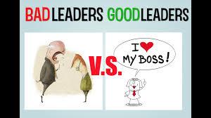 bad leader versus good leader bad leader versus good leader