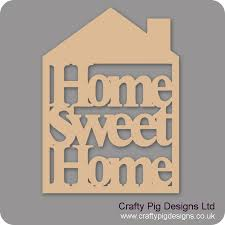 Small Picture 3mm MDF Home Sweet Home House