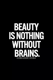 Beauty Without Brains Quotes Best of And I Quote And Without Either You're Just A Dumb Fugly Whore