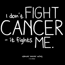 Quotes About Fighting Cancer Fight Cancer Quotes QUOTES OF THE DAY 62