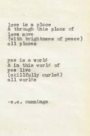 e e cummings quote hand typed typewriter quote typed vintage  love is a place through this place of love move brightness of peace all places yes is a world in this world of yes live skillfully curled all