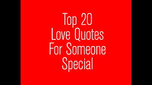 Top 20 Love Quotes 2016 For Someone Special Whom You Really Love