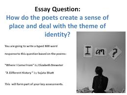 listen ppt  essay question how do the poets create a sense of place and deal the