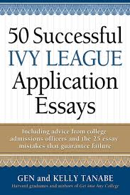 successful ivy league application essays atlanta fulton  title details for 50 successful ivy league application essays by gen tanabe available