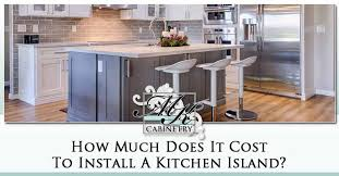 Kitchen island installation Foot How Much Does It Cost To Install Kitchen Island Mk Remodeling And Design How Much Does It Cost To Install Kitchen Island Mk Remodling
