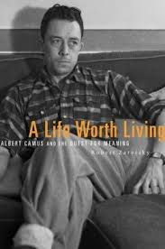 "a life worth living albert camus on our search for meaning and   question of philosophy "" albert camus 7 1913 4 1960 wrote in his 119 page philosophical essay the myth of sisyphus in 1942"