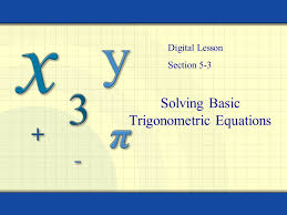 2 solving basic trigonometric equations digital lesson section 5 3