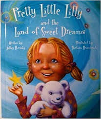 Pretty Little Lilly and the Land of Sweet Dreams (Pretty Little Lilly  Series): Ashley Hornsby, Barbara Hranilovich: 9780977724130: Amazon.com:  Books