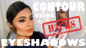 how to contour highlight using only eyeshadows eyeshadow beauty hacks you