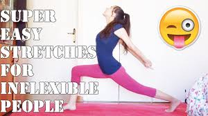 inflexible people. 6 super easy stretches for inflexible people u