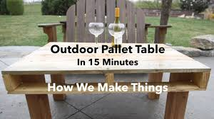 How to Make an Outdoor Pallet Table in 15 Minutes DIY YouTube