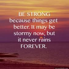 Things Will Get Better Quotes Interesting Be Strong Because Things Will Get Better Pictures Photos And