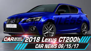 2018 lexus ct200h f sport. modren sport 2018 lexus ct200h facelift revealed  car news 061517  automobile 5s and lexus ct200h f sport