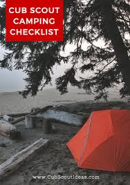 cub scout camping list cub scout camping checklist cub scout ideas