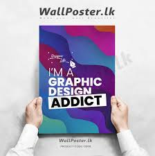 I'm A <b>Graphic Design Addict</b>- Wallposter - Wallposter.lk