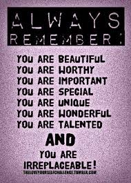 Important Quotes 36 Amazing Quote Pictures Always Remember You Are Beautiful You Are Worthy