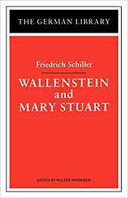 <b>Wallenstein</b> and Mary Stuart: <b>Friedrich Schiller</b> (German Library ...