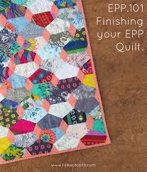 EPP.101 - Finishing your Quilt — Tales of Cloth | English Paper Pieces &  Adamdwight.com