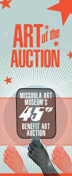 Missoula Graphic Design Art Of The Auction Missoula Art Museums 45th Benefit Art