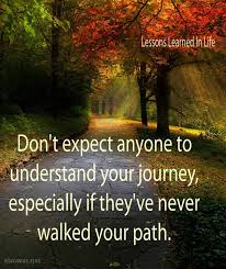 Life Is A Journey Quotes Gorgeous Quotes About Life Journey Simple Not Everyone Can Understand Your