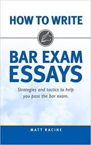Bar Exam Essays How To Write Bar Exam Essays Strategies And Tactics To Help