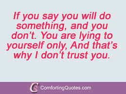 40 Broken Trust Quotes And Sayings For Relationships Custom Trust Sayings And Quotes