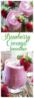 Dairy Queen Light Smoothie Vegan Strawberry Coconut Smoothie Recipe Desserts Smoothie