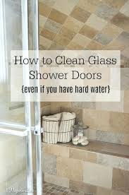 clean glass shower doors how to even if you have hard water with stains naturally