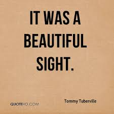Beautiful Sight Quotes Best Of Tommy Tuberville Quotes QuoteHD