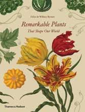 <b>Remarkable Plants that</b> Shape our World - Helen and William Bynum