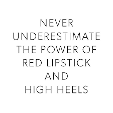 High Quotes Beauteous When It Comes To Dressing Up Never Underestimate The Power Of Red