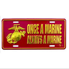 Once A Marine Always A Marine Once A Marine Always A Marine Metal License Plate