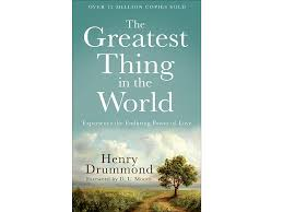 The Greatest Thing in the World by Henry Drummond | The Hidden Life