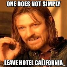 one does not simply leave hotel california - One Does Not Simply | Meme  Generator