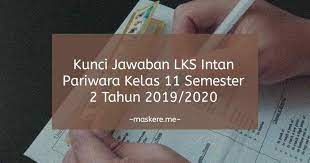 Kunci jawaban bahasa indonesia lks kelas 11. Kunci Jawaban Lks Intan Pariwara Kelas 11 Semester 2 Tahun 2020 Lengkap Maskere