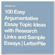 interesting argumentative persuasive essay topics essay  100 easy argumentative essay topic ideas research links and sample essays