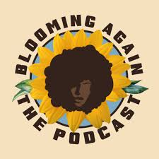 Blooming Again: The Podcast