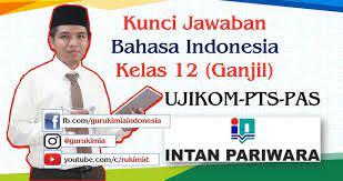 Check spelling or type a new query. Kunci Soal Intan Pariwara Bahasa Indonesia Kelas 12 Tahun 2020